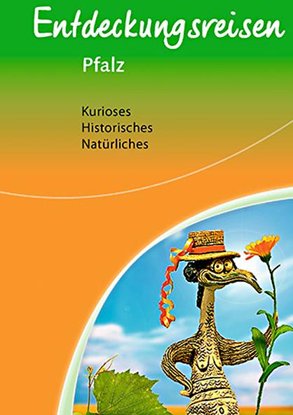 Entdeckungsreisen Pfalz - Kurioses Historisches Natürliches