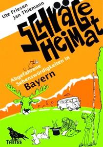 Schräge Heimat - abgefahrene Sehenswürdigkeiten in Bayern